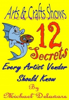 Arts & Crafts Shows: 12 Secrets Every Artist Vendor Should Know